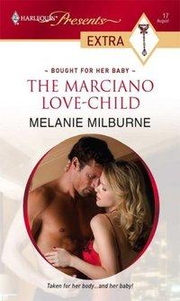 The Marciano Love-Child by Melanie Milburne