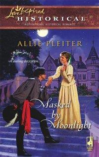 Masked By Moonlight by Allie Pleiter
