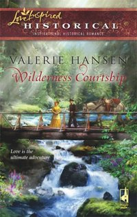 Wilderness Courtship by Valerie Hansen