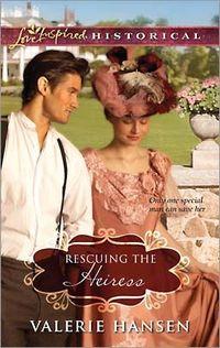 Rescuing the Heiress by Valerie Hansen