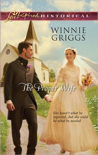 The Proper Wife by Winnie Griggs