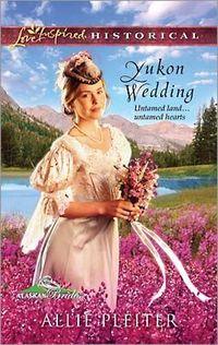 Yukon Wedding by Allie Pleiter