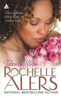 Taken By Storm by Rochelle Alers