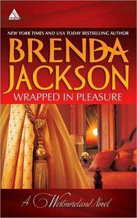 Wrapped In Pleasure by Brenda Jackson