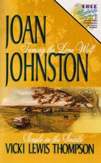 Taming The Lone Wolf / Single In The Saddle by Joan Johnston