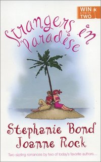 Strangers In Paradise by Stephanie Bond