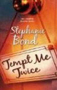 Tempt Me Twice by Stephanie Bond