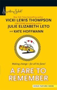 A Fare To Remember by Julie Elizabeth Leto
