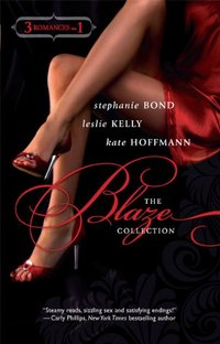 The Blaze Collection by Stephanie Bond