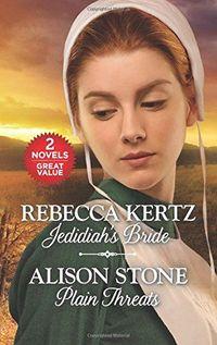 Jedidiah's Bride and Plain Threats
