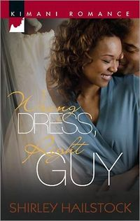 Wrong Dress, Right Guy by Shirley Hailstock