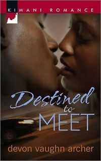 Destined To Meet by Devon Vaughn Archer