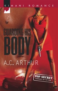 Guarding His Body by A.C. Arthur