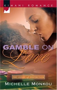 Gamble On Love by Michelle Monkou