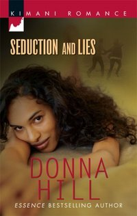 Seduction And Lies by Donna Hill