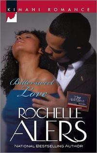Bittersweet Love by Rochelle Alers