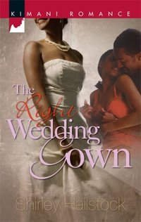 The Right Wedding Gown by Shirley Hailstock