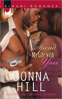 Spend My Life with You by Donna Hill