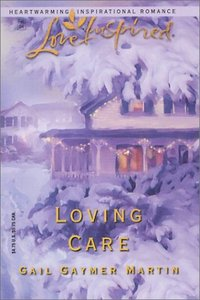 Loving Care by Gail Gaymer Martin