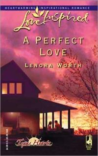 A Perfect Love by Lenora Worth