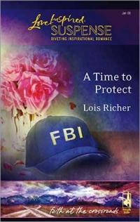 A Time to Protect by Lois Richer