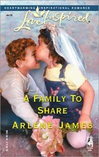 A Family to Share by Arlene James