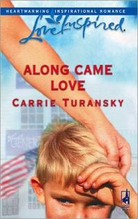 Along Came Love by Carrie Turansky
