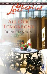All Our Tomorrows by Irene Hannon