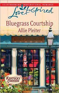 Bluegrass Courtship by Allie Pleiter
