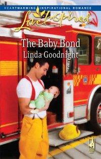 The Baby Bond by Linda Goodnight