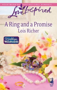 A Ring And A Promise by Lois Richer