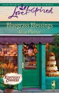 Bluegrass Blessings by Allie Pleiter