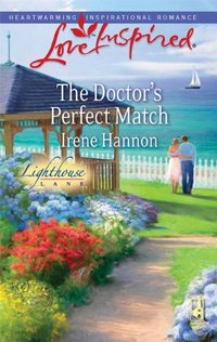The Doctor's Perfect Match by Irene Hannon