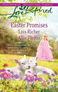 Easter Promises by Lois Richer