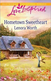 Hometown Sweetheart by Lenora Worth