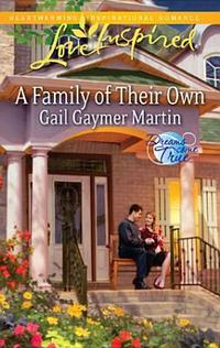 A Family of Their Own by Gail Gaymer Martin