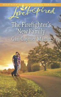 The Firefighter's New Family by Gail Gaymer Martin
