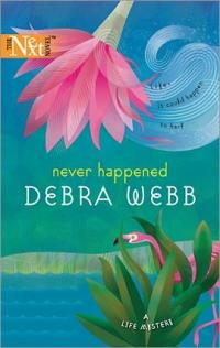 Never Happened by Debra Webb