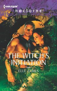 The Witch's Initiation by Elle James