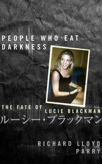 The People Who Eat Darkness: The True Story of a Young Woman Who Vanished from the Streets of Tokyo