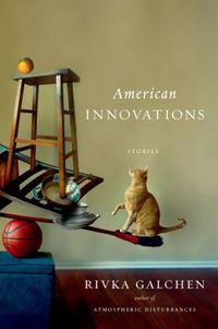 American Innovations: Stories by Rivka Galchen