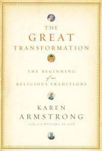 The Great Transformation by Karen Armstrong