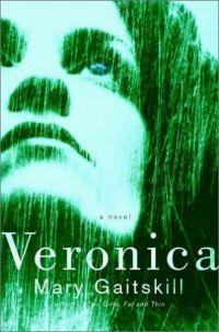 Veronica by Mary Gaitskill