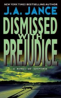 Dismissed with Prejudice by J.A. Jance