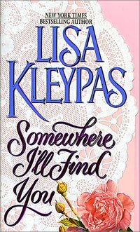 Somewhere I'll Find You by Lisa Kleypas
