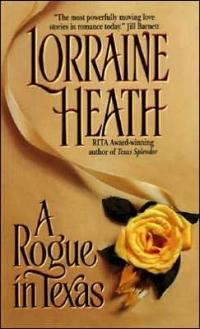 Excerpt of A Rogue in Texas by Lorraine Heath