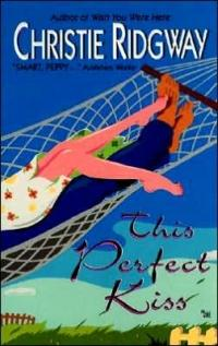 This Perfect Kiss by Christie Ridgway