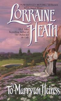 Excerpt of To Marry an Heiress by Lorraine Heath