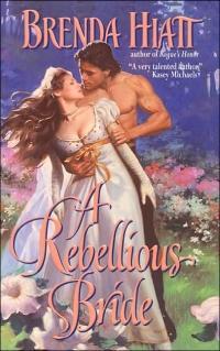 A Rebellious Bride by Brenda Hiatt