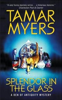 Splendor in the Glass by Tamar Myers